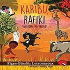 Karibu Rafiki: Welcome, My Friend Hörbuch von Figen Gunduz Letaconnoux Gesprochen von: Mira Demirkan