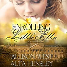 Enrolling Little Etta Audiobook by Alta Hensley, Allison West Narrated by Logan McAllister