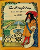 The King's Day: Louis XIV of France (0690045883) by Aliki