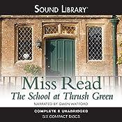 The School at Thrush Green: Thrush Green, Book 9 |  Miss Read