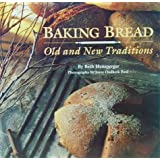 Baking Bread: Old and New Traditions