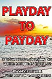 img - for Playday To Payday: Networking and Schmoozing While Caribbean Cruising! book / textbook / text book