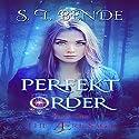 Perfekt Order: The Ære Saga, Book 1 Hörbuch von S.T. Bende Gesprochen von: Dara Rosenberg