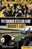 The Pittsburgh Steelers Fans  Bucket List