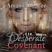 Desperate Covenant: Dying Covenant Trilogy, Book 2   Amanda M. Lee