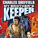 My Brother's Keeper (       UNABRIDGED) by Charles Sheffield Narrated by Fajer Al-Kaisi