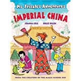 Ms. Frizzle's Adventures: Imperial China  (From the Creator of the Magic School Bus) (Magic School Bus, The)