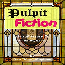 Pulpit Fiction: A Gallery of Clerical Errors and Amusing Grace Audiobook by Dan