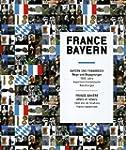 France-Bayern : France-Bavi�re : Alle...