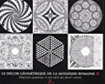 Le decor geometrique de la mosa�que r...