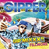 Gipper / GIP'MIXXX!! mixxxed by FILLMORE