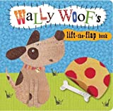 Clare Fennell Animal Lift-the-Flap Books: Wally Woof