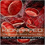 Kidnapped: The Phalanx Blood Series Part I | Bruce E. Arrington