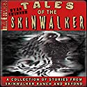 Skinwalker Ranch: Tales of the Skinwalker Audiobook by Ryan Skinner Narrated by Susan Hanfield