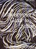 The Handspinner's Guide to Selling (0914718452) by Paula Simmons