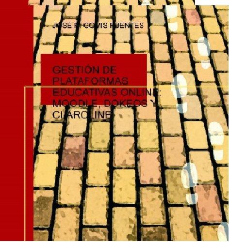 Gestión de Plataformas Educativas Online: Moodle, Dokeos y Claroline