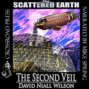 The Second Veil: A Tale of the Scattered Earth | [David Niall Wilson]