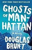 Ghosts of Manhattan: A Novel by Brunt, Douglas (2013) Paperback