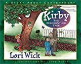 Kirby the Disgruntled Tree: A Story About Contentment (0736907459) by Wick, Lori