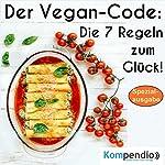 Der Vegan-Code: Die 7 Regeln zum Glück! | Alessandro Dallmann