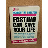 Fasting Can Save Your Life ~ Herbert M. Shelton