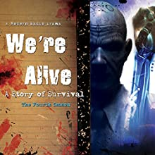 We're Alive: A Story of Survival, the Fourth Season (       UNABRIDGED) by KC Wayland Narrated by Claire Dodin, Elisa Eliot, Nate Geez, Jim Gleason, Glenn Hoeffner