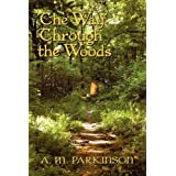 The Way Through the Woodsby A. M. Parkinson