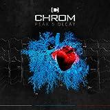 Anklicken zum Vergrößeren: Chrom - Peak and Decay (Deluxe Edition) (Audio CD)