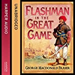 Flashman in the Great Game: The Flashman Papers, Book 8 | George MacDonald Fraser