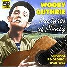 Guthrie, Woody: Pastures of Plenty (1940-1947)