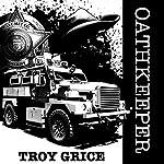 Oathkeeper | Troy Grice