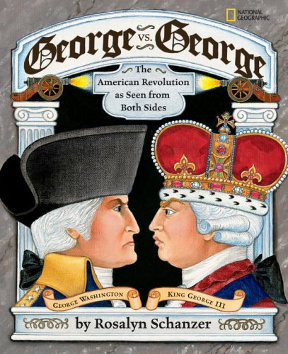 George vs. George: The Revolutionary War as Seen by Both...
