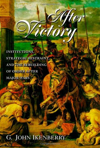 After Victory: Institutions, Strategic Restraint, and the...
