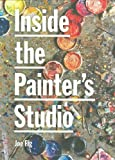 img - for Inside the Painter's Studio by Joe Fig Published by Princeton Archit.Press 1st (first) edition (2009) Paperback book / textbook / text book