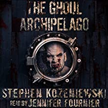 The Ghoul Archipelago Audiobook by Stephen Kozeniewski Narrated by Jennifer Fournier