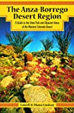 img - for The Anza-Borrego Desert Region: A Guide to the State Park and Adjacent Areas of the Western Colorado Desert book / textbook / text book