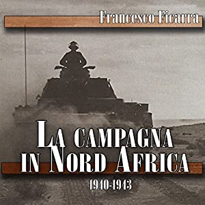 La campagna in Nord Africa 1940-1943 Audiobook