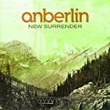 New Surrender ~ Anberlin