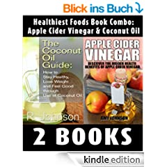 Healthiest Foods Book Combo:  Apple Cider Vinegar & Coconut Oil (English Edition)