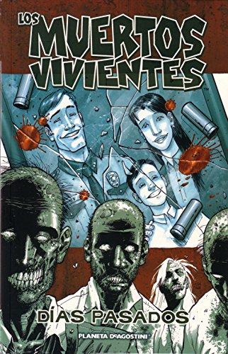 Los muertos vivientes nº 01: Días pasados (Los Muertos Vivientes serie)