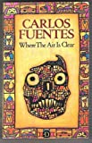 Where The Air Is Clear (0233979379) by Carlos Fuentes