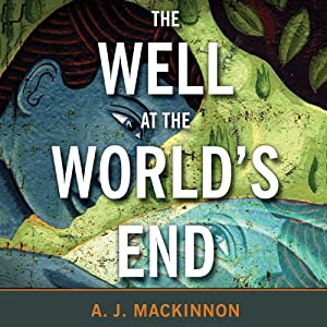 The Well at the World's End: The Epic True Story of One Man's Search for the Secret to Eternal Youth | [A. J. Mackinnon]