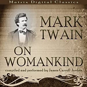 Mark Twain on Womankind | [Mark Twain]