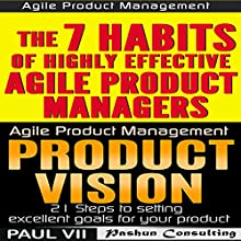Agile Product Management: Product Vision 21 Tips & The 7 Habits of Highly Effective Agile Product Managers Audiobook by  Paul Vii Narrated by Randal Schaffer