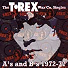 The T.Rex Wax Co. Singles A's & B's 1972-77