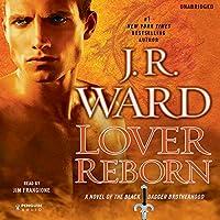 Lover Reborn: A Novel of the Black Dagger Brotherhood, Book 10 Hörbuch von J.R. Ward Gesprochen von: Jim Frangione