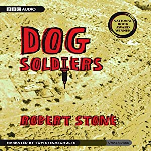 Dog Soldiers | [Robert Stone]
