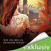 Wie ein Biss in dunkler Nacht (Chicagoland Vampires 12) | Chloe Neill