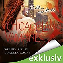 Wie ein Biss in dunkler Nacht (Chicagoland Vampires 12) Hörbuch von Chloe Neill Gesprochen von: Elena Wilms