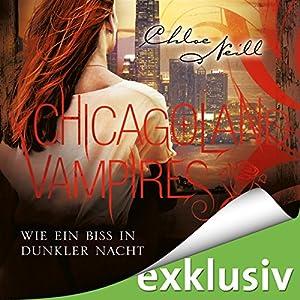 Wie ein Biss in dunkler Nacht (Chicagoland Vampires 12) Hörbuch